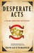 Desperate Acts (Marc Edward...