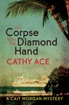 The Corpse with the Diamond Hand (Cait Morgan #6)