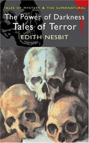 The Power of Darkness by E. Nesbit