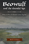 Beowulf and the Grendel-kin: Politics and Poetry in Eleventh-Century England