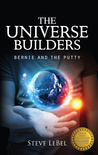 The Universe Builders: Bernie and the Putty