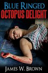 Blue-Ringed Octopus Delight (Rider Bradbury Book 1)