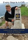 Every Step Is A Gift: Letters to my children from the Camino de Santiago