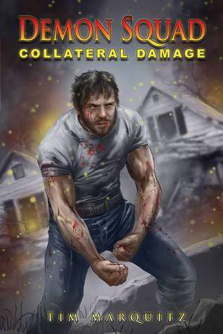Collateral Damage - Tim Marquitz