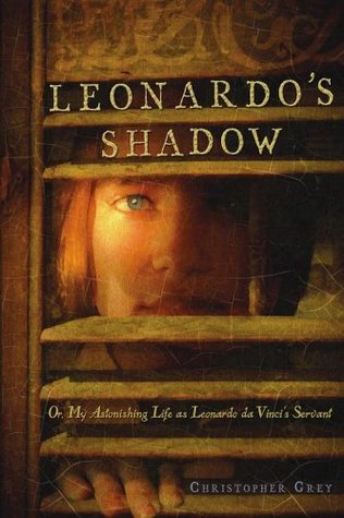 Leonardo's Shadow by Christopher Peter Grey