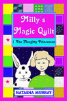 Milly's Magic Quilt (The Naughty Princesses)