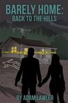 Barely Home: Back to the Hills