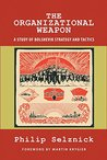 The Organizational Weapon: A Study of Bolshevik Strategy and Tactics (Classics of the Social Sciences)
