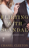 Flirting with Scandal by Chanel Cleeton