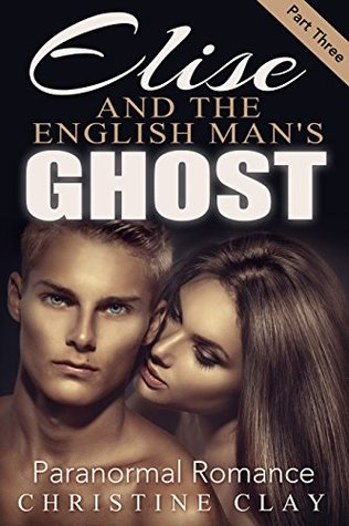 Elise And The English Man's Ghost
