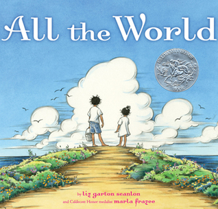 All the World by Liz Garton Scanlon