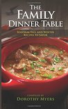 The Family Dinner Table: Seasonal Fall and Winter Recipes to Savor