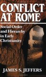 Conflict at Rome: Social Order and Hierarchy in Early Christianity