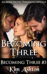 Becoming Three: An MMF Bisexual Threesome Menage (Becoming Three #3)