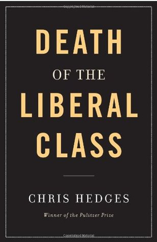 The Death of the Liberal Class by Chris Hedges