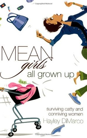 Mean Girls All Grown Up: Surviving Catty and Conniving Women