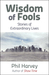 Wisdom of Fools by Phil Harvey
