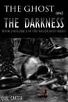 The Ghost and the Darkness Volume 2  (Fallocaust, #3)