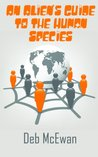 An Alien's Guide to the Human Species (Alien's Guide, #1)