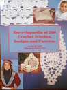 Encyclopaedia of 300 Crochet Stitches, Designs and Patterns