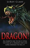 DRAGON!: Gareth had to steal the egg of a black dragon and live long enough to sell it.