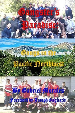 Gangster's Paradise: Gangs in the Pacific Northwest