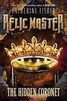 The Hidden Coronet (Relic Master, #3)