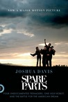 Spare Parts: Four Undocumented High School Students, One Ugly Robot, and the Battle for the American Dream