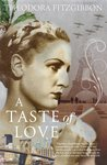 A Taste of Love - The Memoirs of Bohemian Irish Food Writer Theodora FitzGibbon: Adventures in Food, Culture and Love