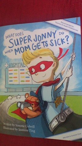 What Does Super Jonny Do When Mom Gets Sick?