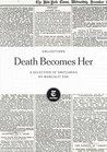 Death Becomes Her: Selected Obituaries by Margalit Fox