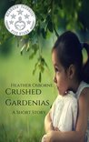 Crushed Gardenias: A Short Story (A Rae Hatting Mystery, #0)