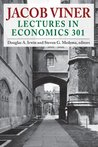 Jacob Viner: Lectures in Economics 301 (Economics Classics)