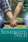 Somebody Nice! by Raine O'Tierney