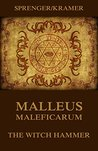 Malleus Maleficarum - The Witch Hammer by Jakob Sprenger
