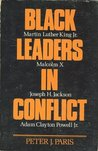 Black Leaders in Conflict: Joseph H. Jackson, Martin Luther King, Jr., Malcolm X, Adam Clayton Powell, Jr