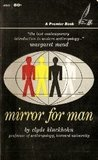Mirror For Man: The Relation Of The Anthropology To Modern Life