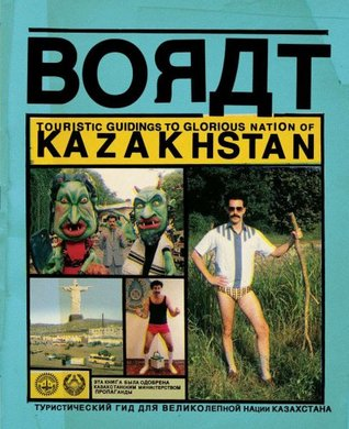 BORAT: Touristic Guidings to Minor Nation of U.S. and A. and Touristic Guidings to Glorious Nation of Kazakhstan