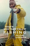 That's Why They Call It Fishing