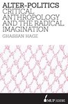 Alter-Politics: Critical Anthropology and the Radical Imagination