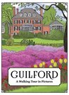 Guilford: A Walking Tour in Pictures