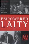 Empowered Laity: The Story of Lutheran Laity Movement for Stewardship
