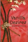 Vanilla Desires and Other Stories