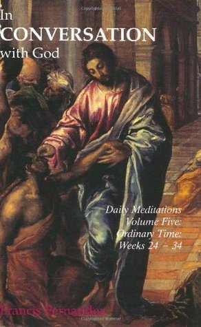 In Conversation with God: Meditations for Each Day of the Year, Vol. 5: Ordinary Time, Weeks 24-34