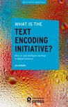 What is the Text Encoding Initiative?: How to add intelligent markup to digital resources (Encyclopédie numérique)