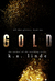 Gold (All that Glitters, #2)