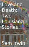 Love and Death: Two Louisiana Stories