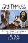 The Trial of Admiral Byng: Pour Encourager les Autres (Historical Trials #1)