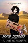 Space Trippers Book 4: Will Work For Parts