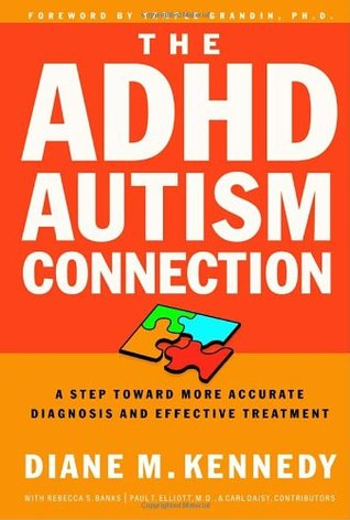 The ADHD-Autism Connection by Diane M. Kennedy